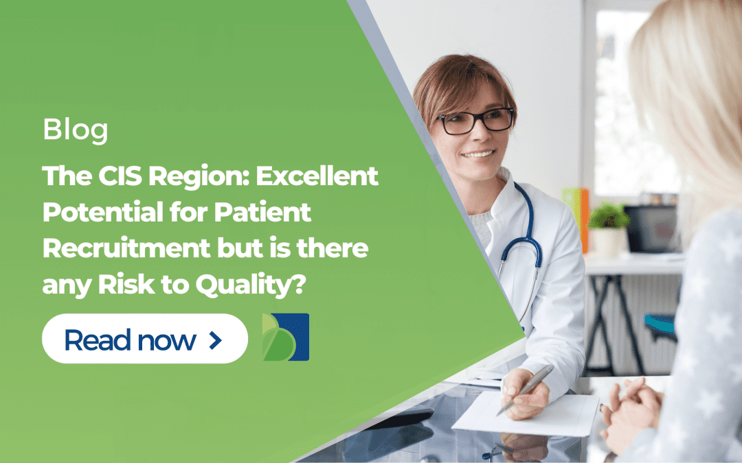 The CIS Region: Excellent Potential for Patient Recruitment but is there any Risk to Quality?