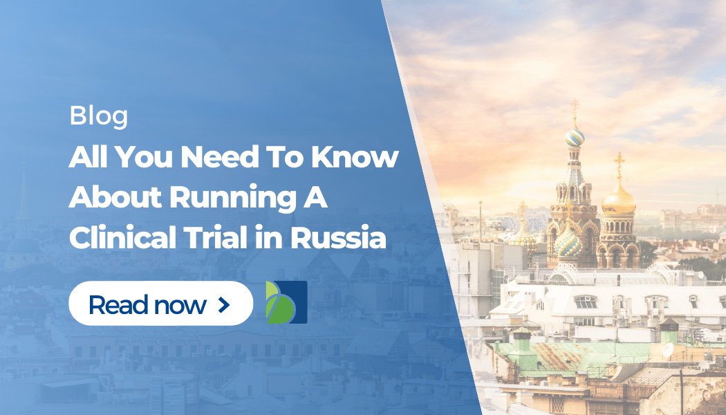 What You Need to Know about Running a Clinical Trial in Russia?