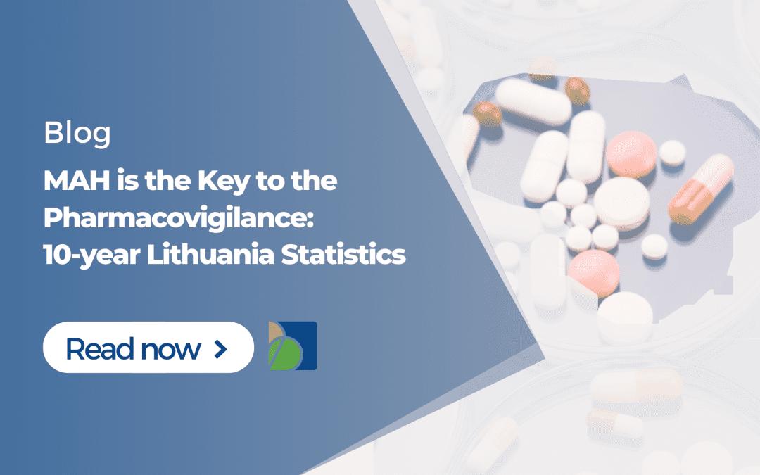 MAH is the Key to the Pharmacovigilance: 10-year Lithuania Statistics