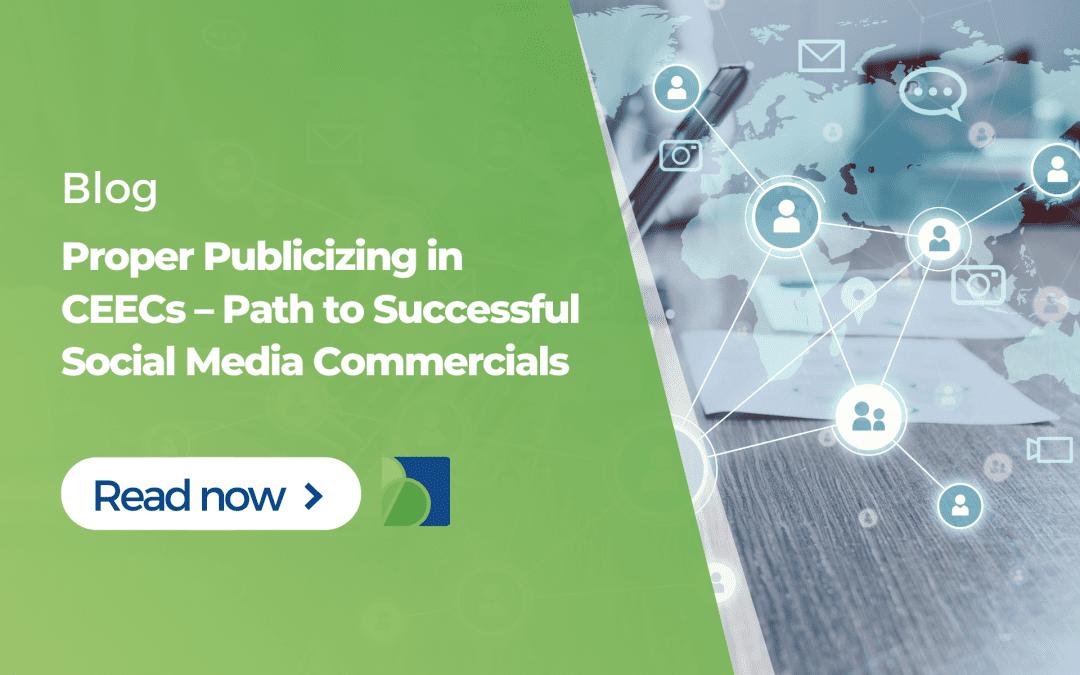 Proper Publicizing in CEECs – Path to Successful Social Media Commercials