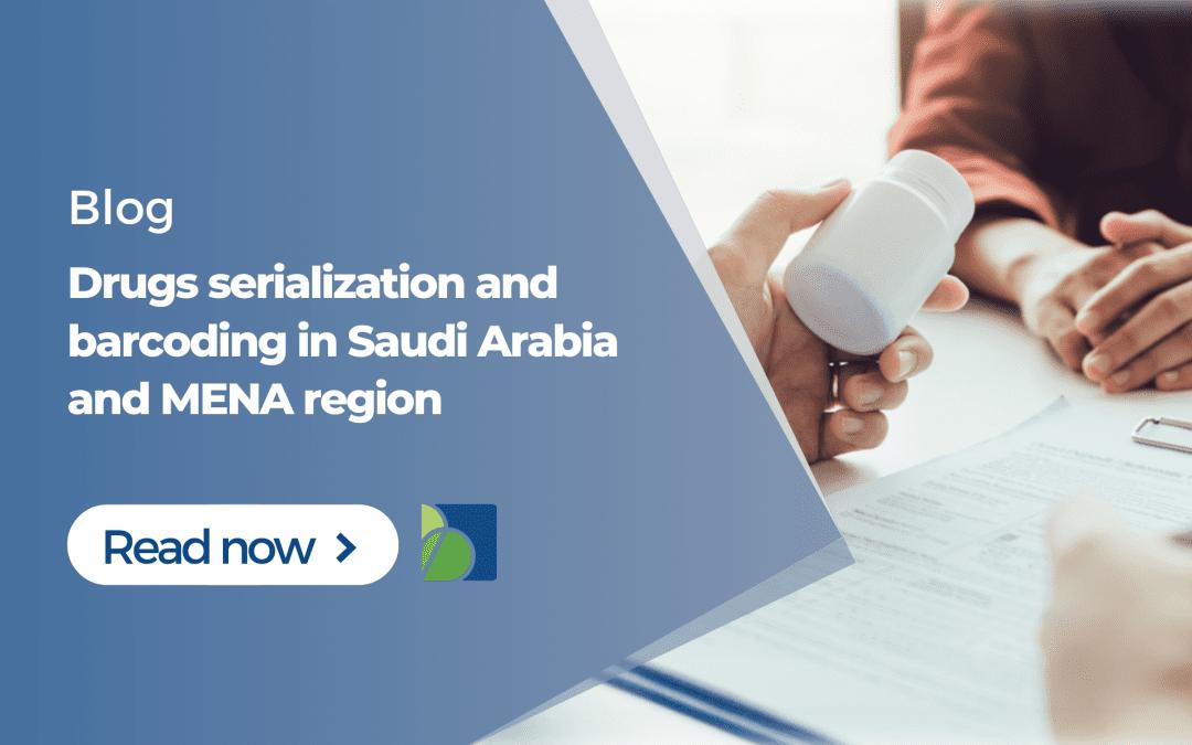 Drugs serialization and barcoding in Saudi Arabia and MENA region