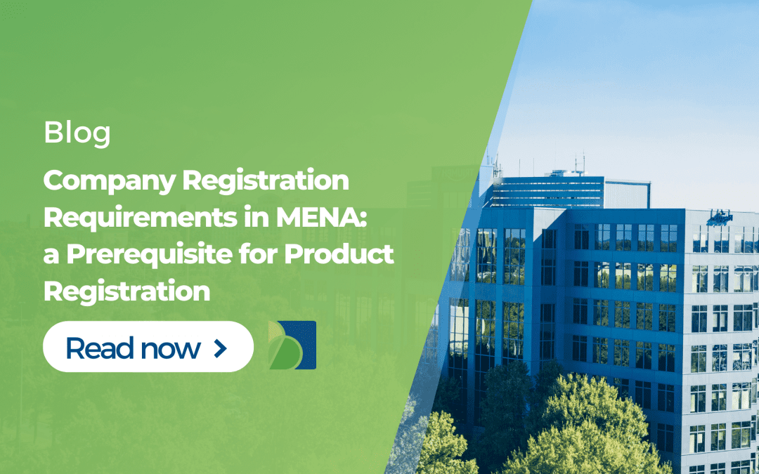 Company Registration Requirements in MENA: a Prerequisite for Product Registration