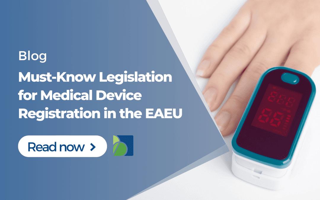 Must-Know Legislation for Medical Device Registration in the EAEU