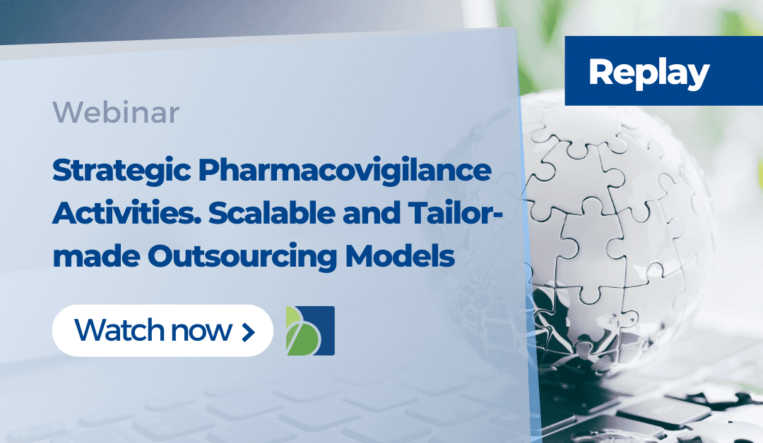 Strategic Pharmacovigilance Activities. Scalable and Tailor-made Outsourcing Models