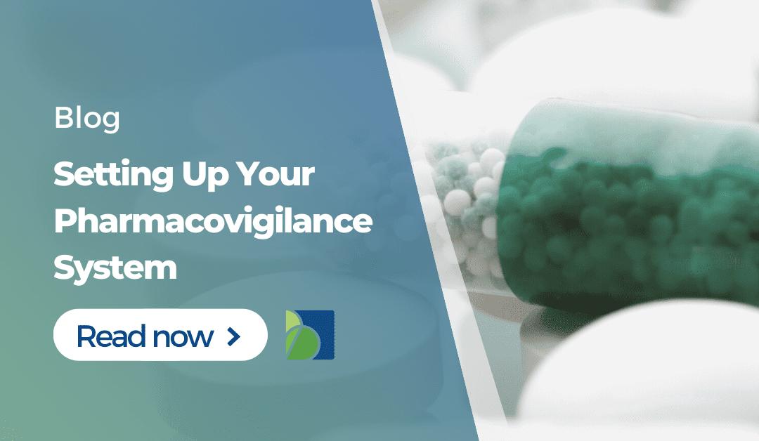 Setting Up A Pharmacovigilance System